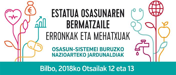 Nazioarteko jardunaldiak BILBO 2018 – ESTATUA OSASUNaren ESKUBIDEAREN BERMATZAILE: Erronkak eta mehatxuak